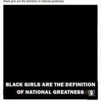 Black girls are the definition of nation…