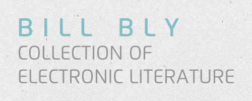 Bill Bly Collection of Electronic Literature