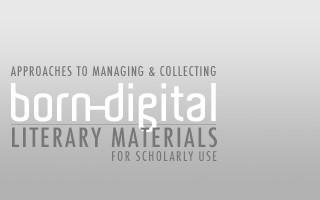 Born Digital Literary Materials