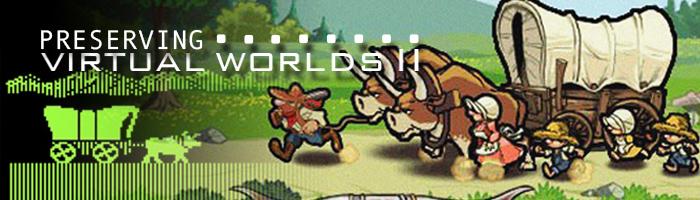 Preserving Virtual Worlds II