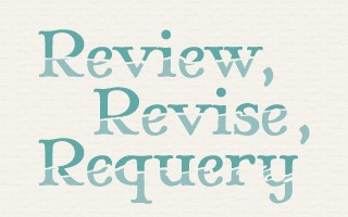 Review, Revise, Requery