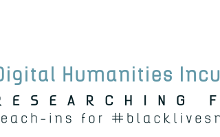 Digital Humanities Incubator 2014–15: Researching Ferguson