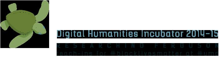 Digital Humanities Incubator 2014–15: Researching Ferguson