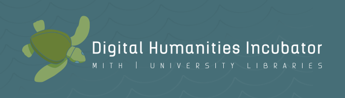 Digital Humanities Incubator