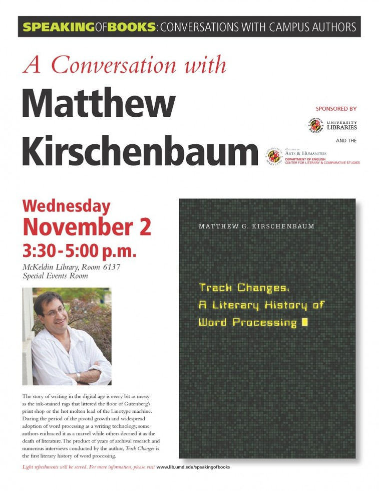 Next Wednesday 11/2, don't miss Matt Kirschenbaum discuss his new book 'Track  Changes: A Literary History of Word Processing!' – Maryland Institute for  Technology in the Humanities