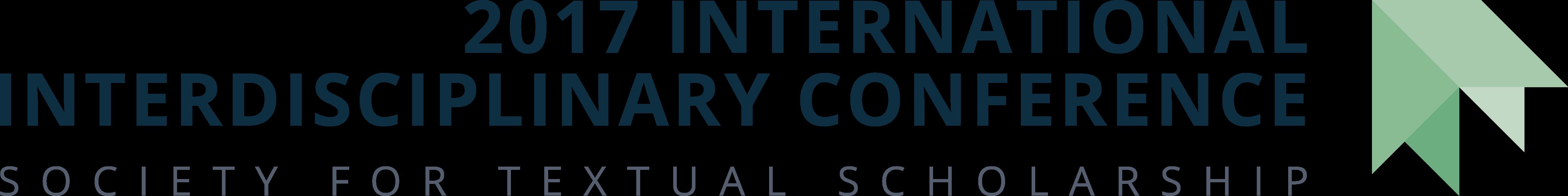2017 International Interdisciplinary Conference: Society for Textual Scholarship
